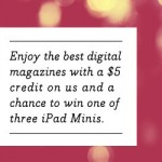 Win a digital magazine subscription