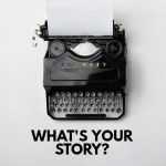 What's Your Story? New book coming out October 2021